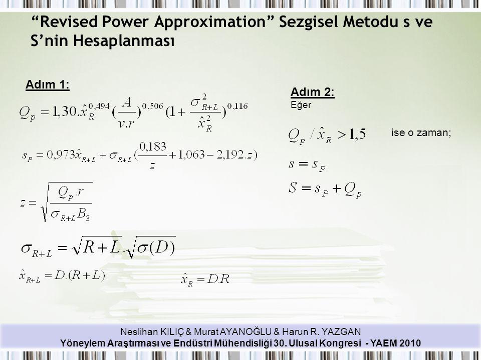 """Neslihan KILIÇ & Murat AYANOĞLU & Harun R. YAZGAN Yöneylem Araştırması ve Endüstri Mühendisliği 30. Ulusal Kongresi - YAEM 2010 """"Revised Power Approxi"""