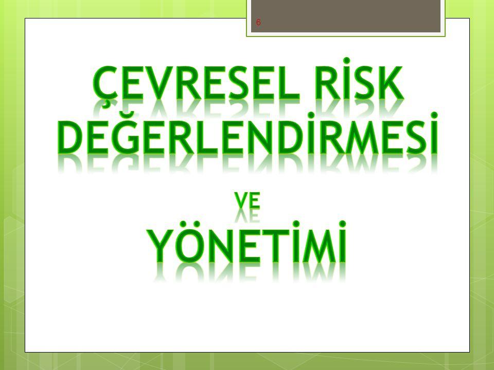 17 A) Tehlike Tanımlama : Tehlike tanımlama aşaması, risk yönetiminin en önemli adımıdır ve diğer aşamalardan farklıdır.