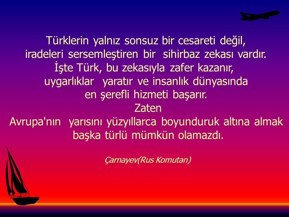 Türk, asillerin asilidir.