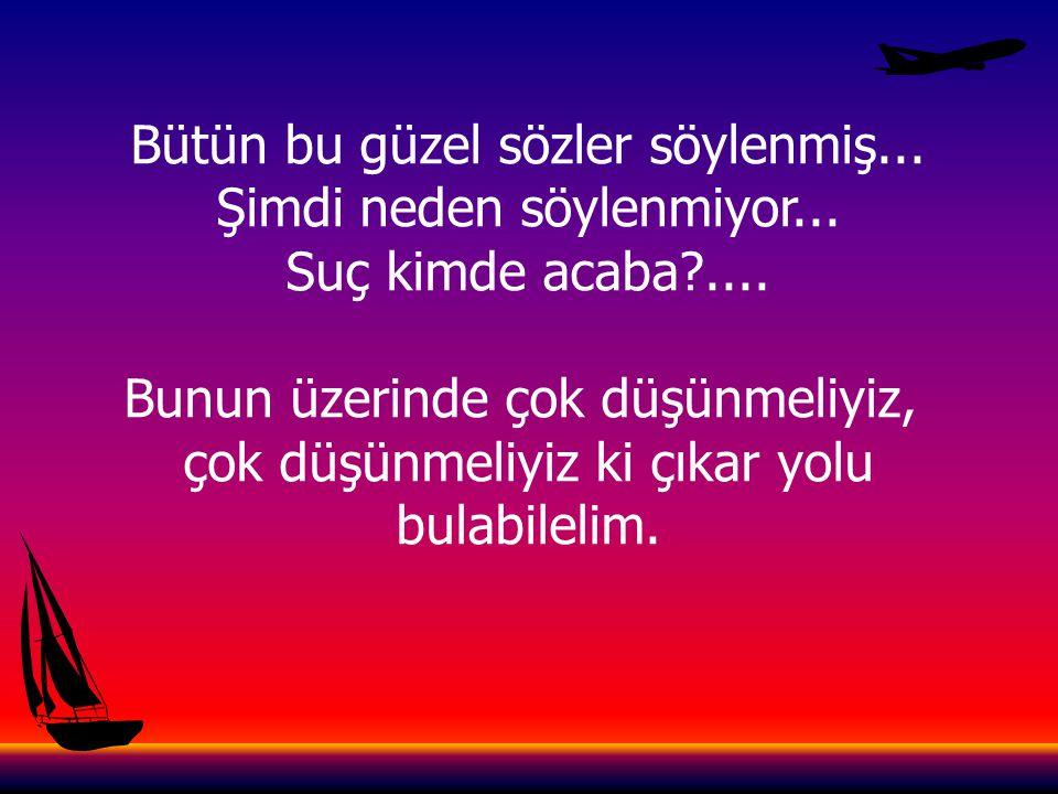 Savaşın zevkini almak isteyen herkes Türklerle savaşmalıdır. Towsend (İngiliz Komutan)