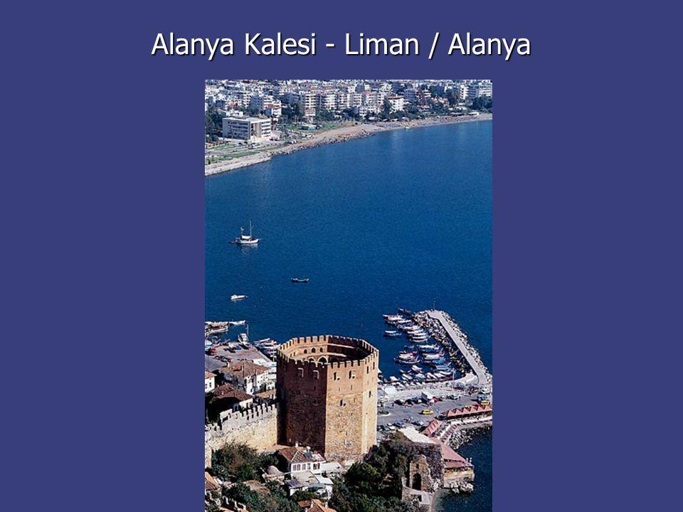 Alanya Kalesi - Liman / Alanya