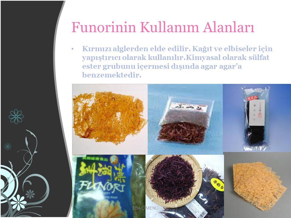 Funorinin Kullanım Alanları Kırmızı alglerden elde edilir. Kağıt ve elbiseler için yapıştırıcı olarak kullanılır.Kimyasal olarak sülfat ester grubunu