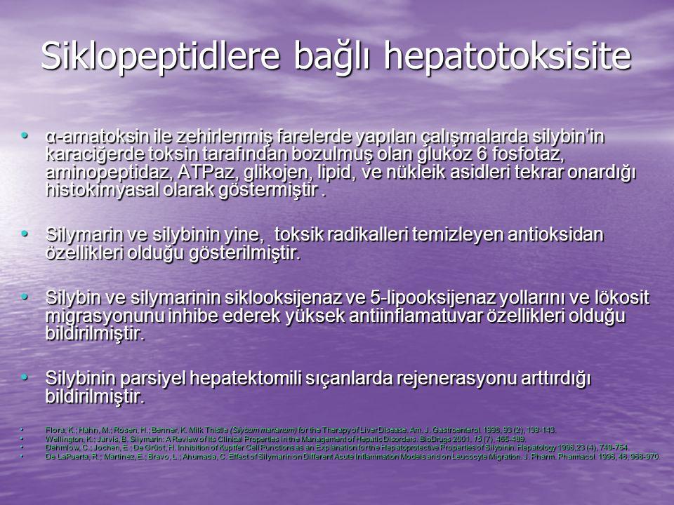Siklopeptidlere bağlı hepatotoksisite α-amatoksin ile zehirlenmiş farelerde yapılan çalışmalarda silybin'in karaciğerde toksin tarafından bozulmuş olan glukoz 6 fosfotaz, aminopeptidaz, ATPaz, glikojen, lipid, ve nükleik asidleri tekrar onardığı histokimyasal olarak göstermiştir.