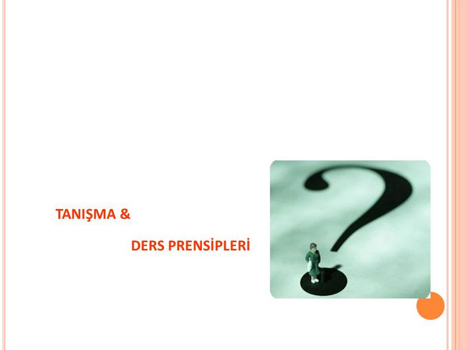 TANIŞMA & DERS PRENSİPLERİ