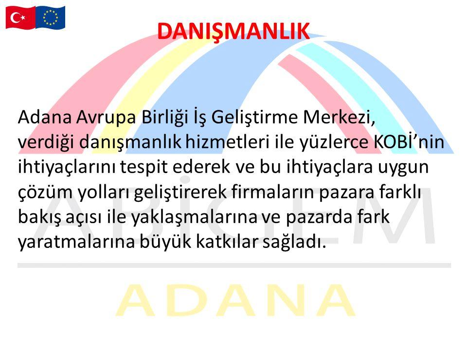 DANIŞMANLIK Adana Avrupa Birliği İş Geliştirme Merkezi, verdiği danışmanlık hizmetleri ile yüzlerce KOBİ'nin ihtiyaçlarını tespit ederek ve bu ihtiyaçlara uygun çözüm yolları geliştirerek firmaların pazara farklı bakış açısı ile yaklaşmalarına ve pazarda fark yaratmalarına büyük katkılar sağladı.