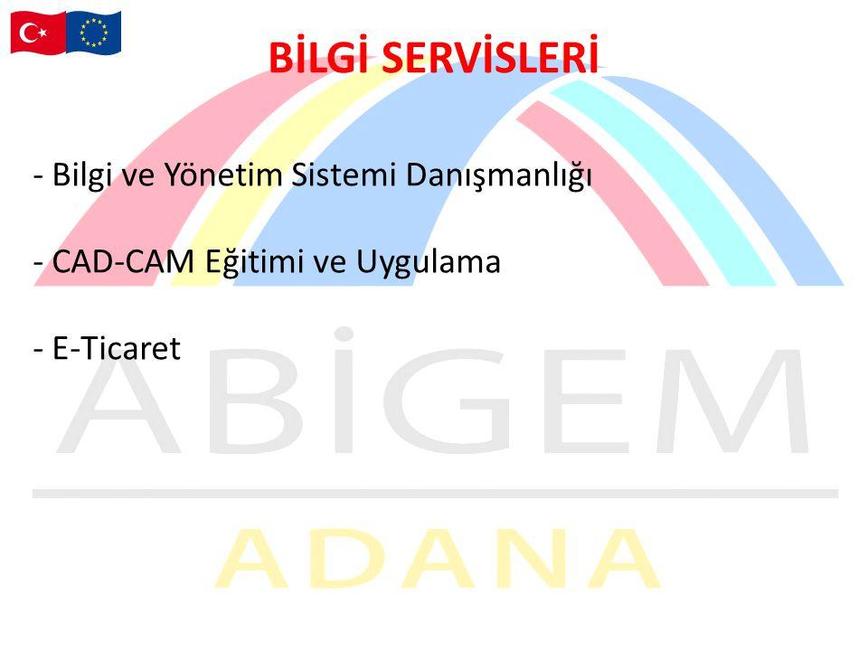 - Bilgi ve Yönetim Sistemi Danışmanlığı - CAD-CAM Eğitimi ve Uygulama - E-Ticaret BİLGİ SERVİSLERİ