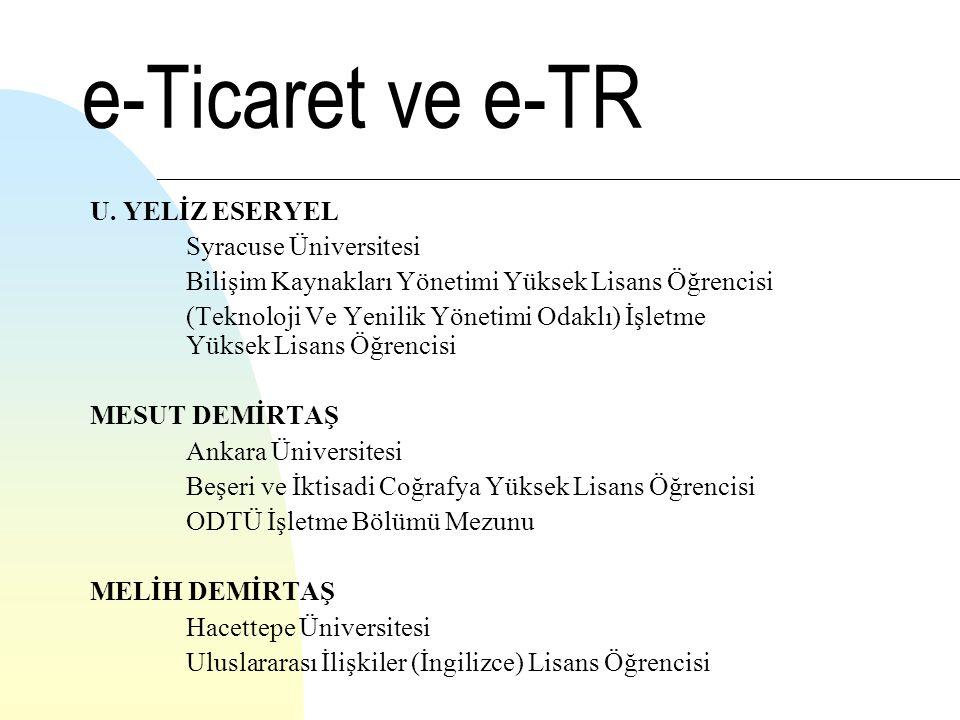 eTR: elektronik Türkiye Kamu kurumları, özel sektör ve sivil toplum örgütleri arası bütünleşme ve işbirliğinin sağlanması sonucu ulusal bir e-iş yapış altyapısının kurulması