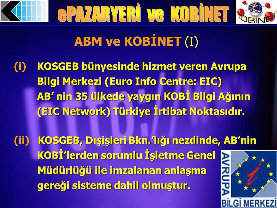 (i)KOSGEB bünyesinde hizmet veren Avrupa Bilgi Merkezi (Euro Info Centre: EIC) AB' nin 35 ülkede yaygın KOBİ Bilgi Ağının (EIC Network) Türkiye İrtibat Noktasıdır.