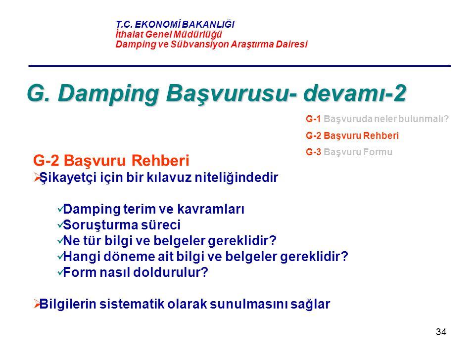 34 G. Damping Başvurusu- devamı-2 G-2 Başvuru Rehberi  Şikayetçi için bir kılavuz niteliğindedir Damping terim ve kavramları Soruşturma süreci Ne tür