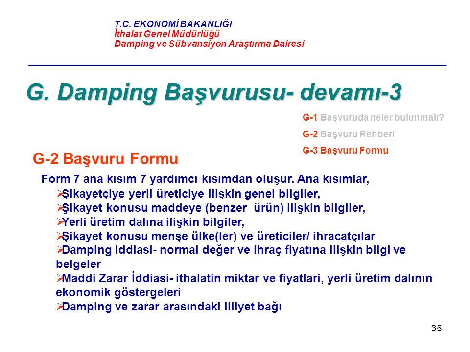 35 G. Damping Başvurusu- devamı-3 G-2 Başvuru Formu Form 7 ana kısım 7 yardımcı kısımdan oluşur. Ana kısımlar,  Şikayetçiye yerli üreticiye ilişkin g