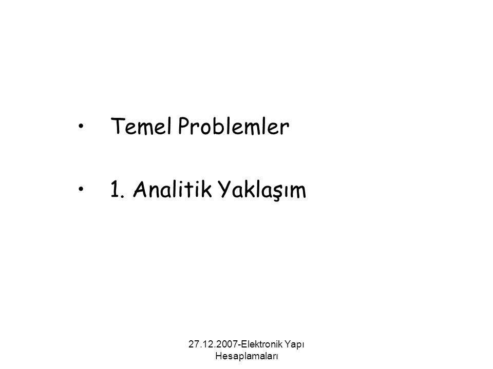 27.12.2007-Elektronik Yapı Hesaplamaları Temel Problemler 1.