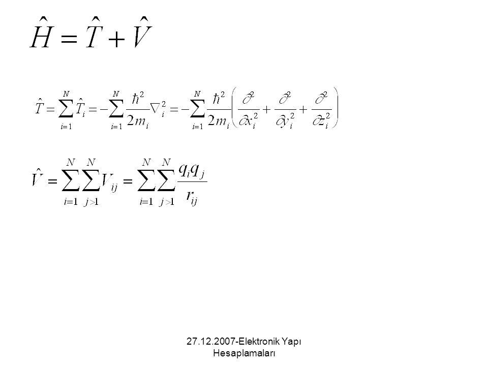 27.12.2007-Elektronik Yapı Hesaplamaları Açık kabuklu atom ve iyonlar Enerjinin Minimum Olması (parametrelerin eldesi)