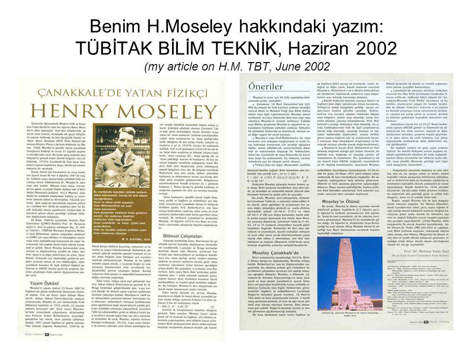 Benim H.Moseley hakkındaki yazım: TÜBİTAK BİLİM TEKNİK, Haziran 2002 (my article on H.M. TBT, June 2002