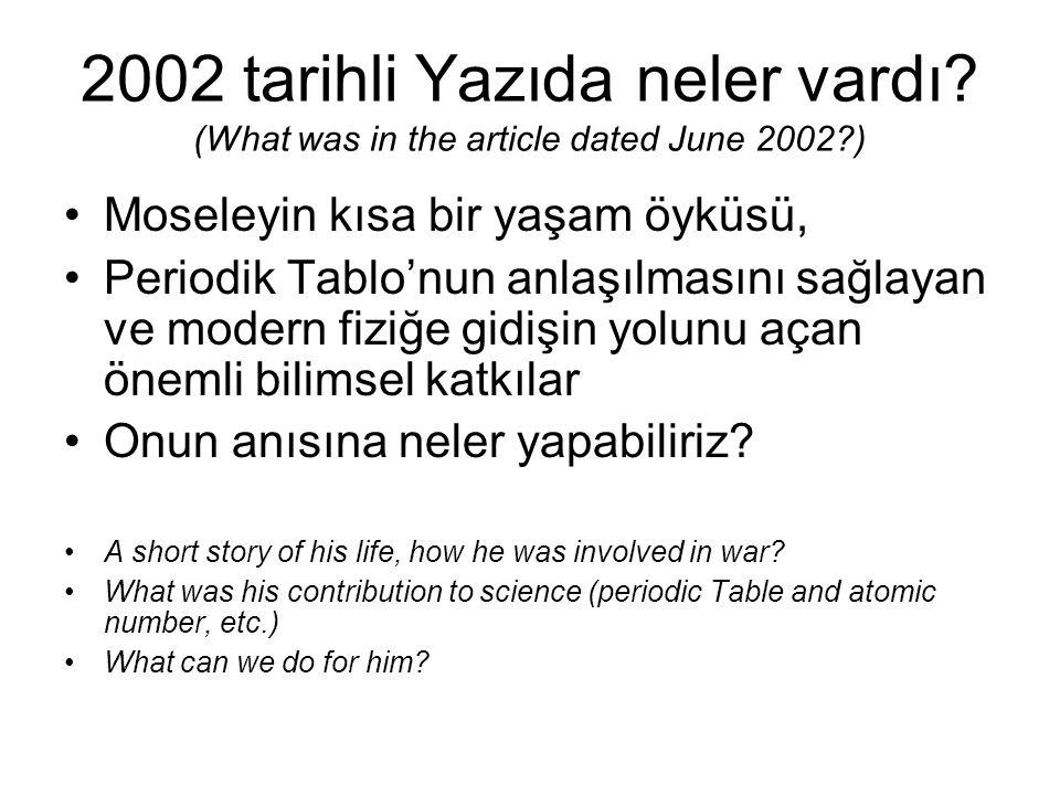 2002 tarihli Yazıda neler vardı? (What was in the article dated June 2002?) Moseleyin kısa bir yaşam öyküsü, Periodik Tablo'nun anlaşılmasını sağlayan