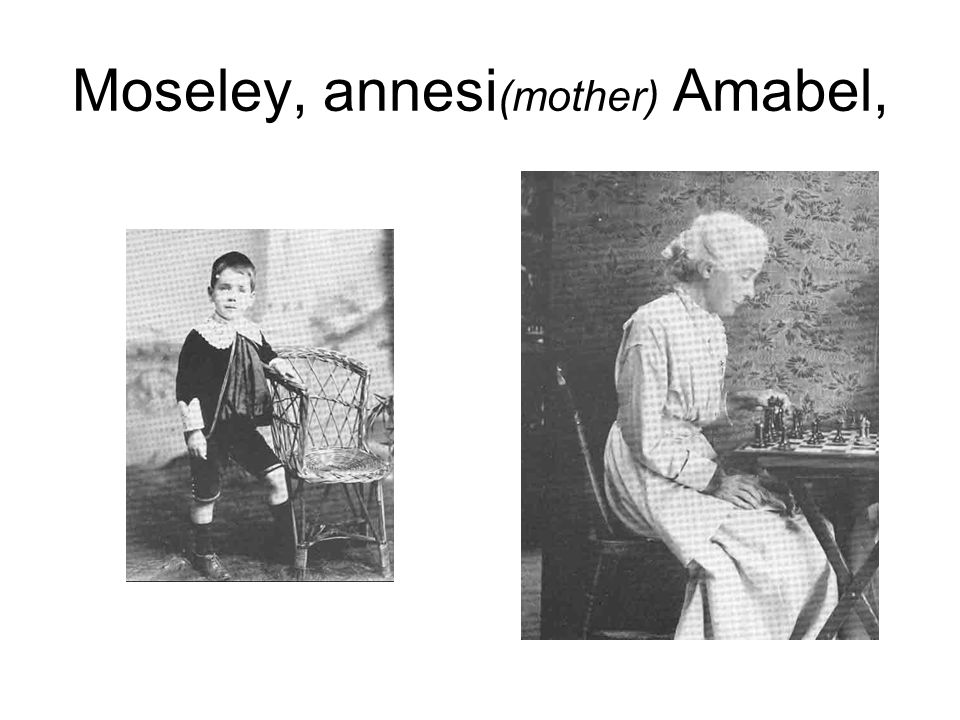 Moseley, annesi (mother) Amabel,