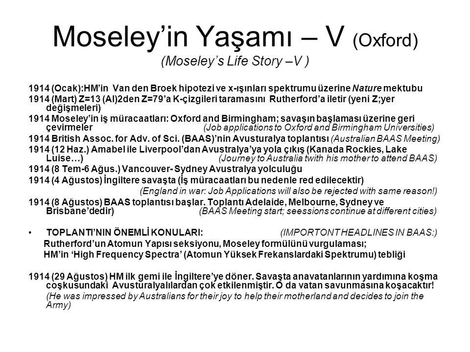 Moseley'in Yaşamı – V (Oxford) (Moseley's Life Story –V ) 1914 (Ocak):HM'in Van den Broek hipotezi ve x-ışınları spektrumu üzerine Nature mektubu 1914