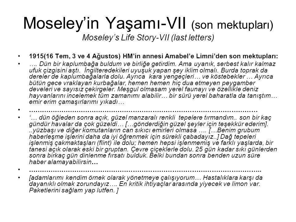 Moseley'in Yaşamı-VII (son mektupları) Moseley's Life Story-VII (last letters) 1915(16 Tem, 3 ve 4 Ağustos) HM'in annesi Amabel'e Limni'den son mektup