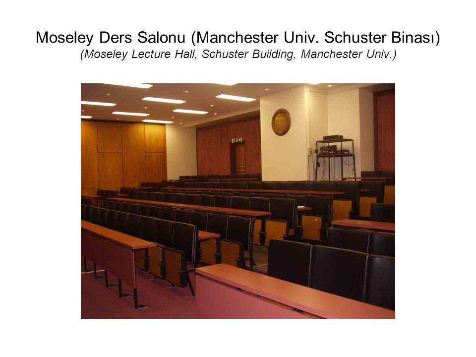 Moseley Ders Salonu (Manchester Univ. Schuster Binası) (Moseley Lecture Hall, Schuster Building, Manchester Univ.)