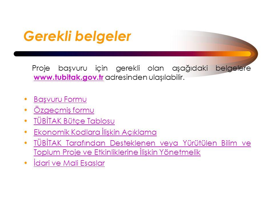 Gerekli belgeler Proje başvuru için gerekli olan aşağıdaki belgelere www.tubitak.gov.tr adresinden ulaşılabilir.