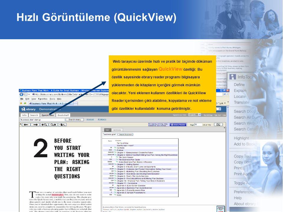 Hızlı Görüntüleme (QuickView) Web tarayıcısı üzerinde hızlı ve pratik bir biçimde döküman görüntülenmesini sağlayan QuickView özelliği: Bu özellik sayesinde ebrary reader programı bilgisayara yüklenmeden de kitapların içeriğini görmek mümkün olacaktır.