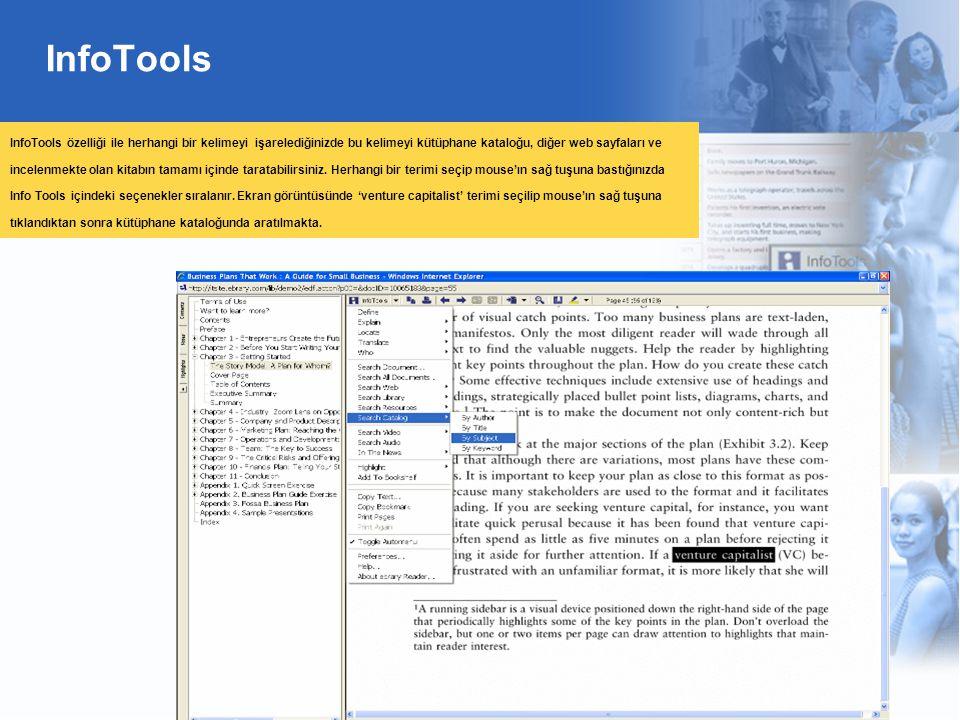 InfoTools InfoTools özelliği ile herhangi bir kelimeyi işarelediğinizde bu kelimeyi kütüphane kataloğu, diğer web sayfaları ve incelenmekte olan kitabın tamamı içinde taratabilirsiniz.