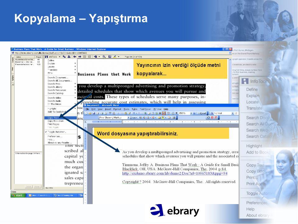 Kopyalama – Yapıştırma Yayıncının izin verdiği ölçüde metni kopyalarak... Word dosyasına yapıştırabilirsiniz.