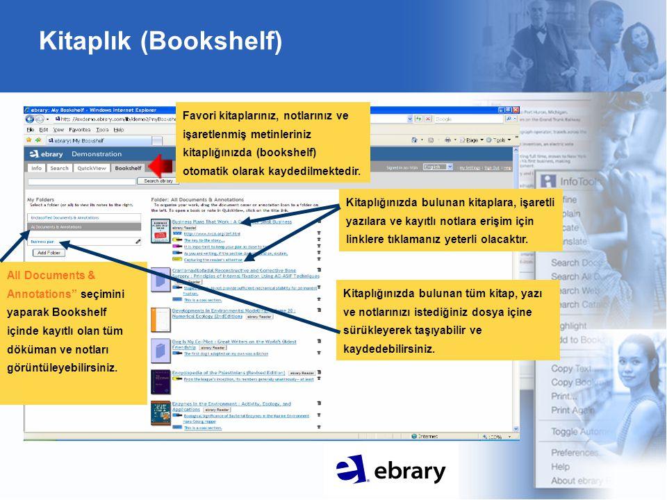 Kitaplık (Bookshelf) Kitaplığınızda bulunan kitaplara, işaretli yazılara ve kayıtlı notlara erişim için linklere tıklamanız yeterli olacaktır.