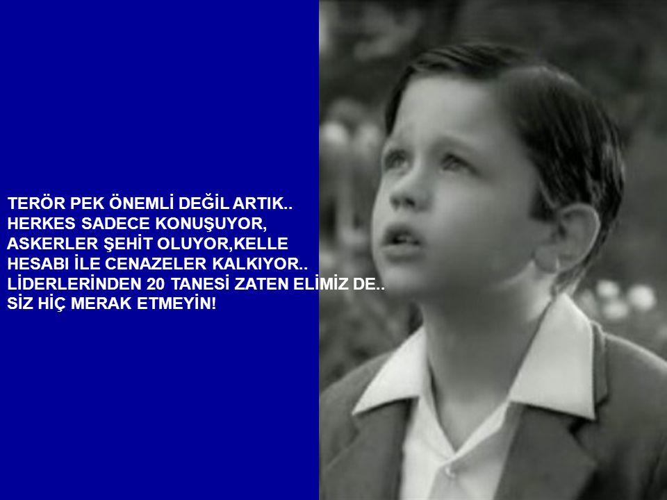 TERÖR PEK ÖNEMLİ DEĞİL ARTIK..