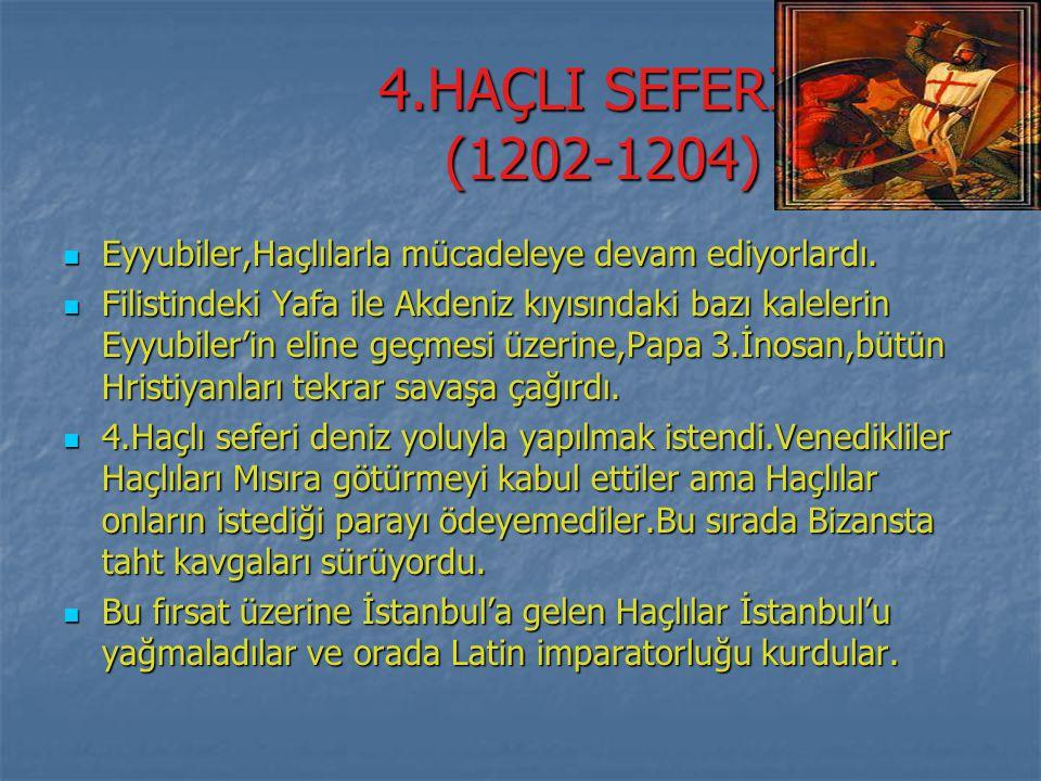 4.HAÇLI SEFERİ (1202-1204) Eyyubiler,Haçlılarla mücadeleye devam ediyorlardı. Eyyubiler,Haçlılarla mücadeleye devam ediyorlardı. Filistindeki Yafa ile