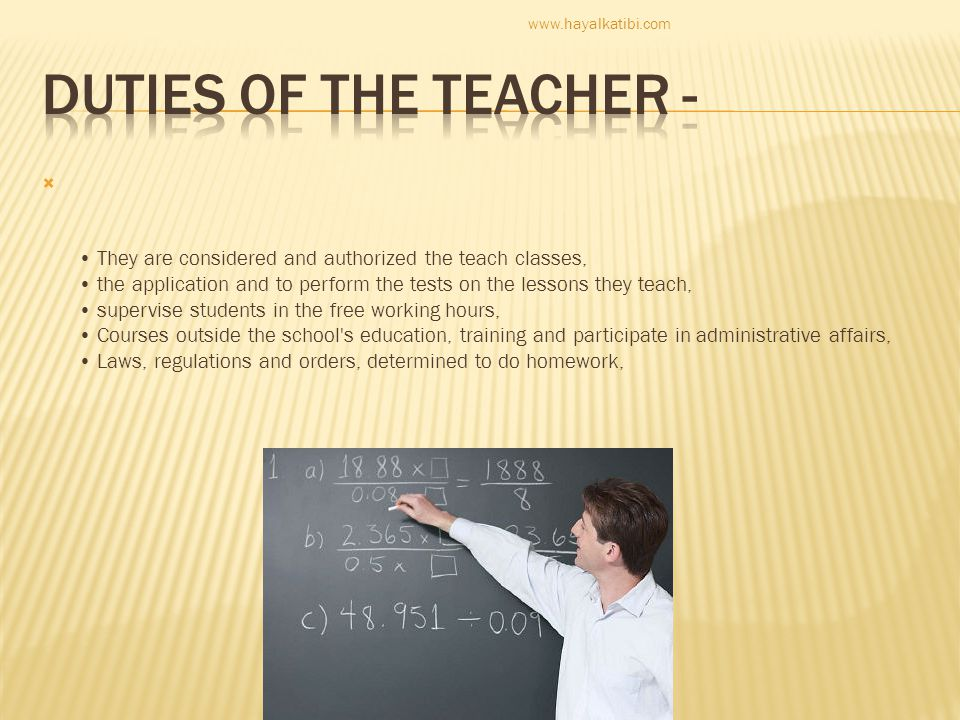  They are considered and authorized the teach classes, the application and to perform the tests on the lessons they teach, supervise students in the