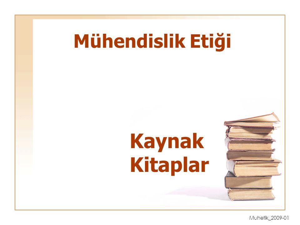 Muhetik_2009-01 Mühendislik Etiği Kaynak Kitaplar