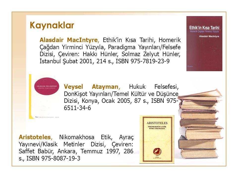 Kaynaklar Veysel Atayman, Hukuk Felsefesi, DonKişot Yayınları/Temel Kültür ve Düşünce Dizisi, Konya, Ocak 2005, 87 s., ISBN 975- 6511-34-6 Alasdair Ma