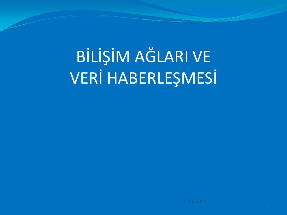 BİLİŞİM AĞLARI VE VERİ HABERLEŞMESİ 07.09.2014 1