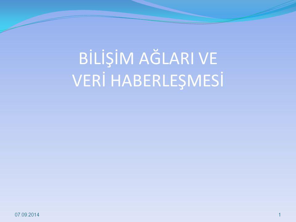 BİLİŞİM AĞLARI VE VERİ HABERLEŞMESİ 07.09.20141
