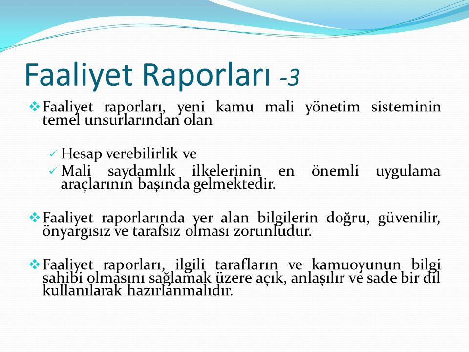 Faaliyet Raporları -3  Faaliyet raporları, yeni kamu mali yönetim sisteminin temel unsurlarından olan Hesap verebilirlik ve Mali saydamlık ilkelerini