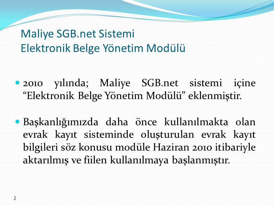 """2010 yılında; Maliye SGB.net sistemi içine """"Elektronik Belge Yönetim Modülü"""" eklenmiştir. Başkanlığımızda daha önce kullanılmakta olan evrak kayıt sis"""