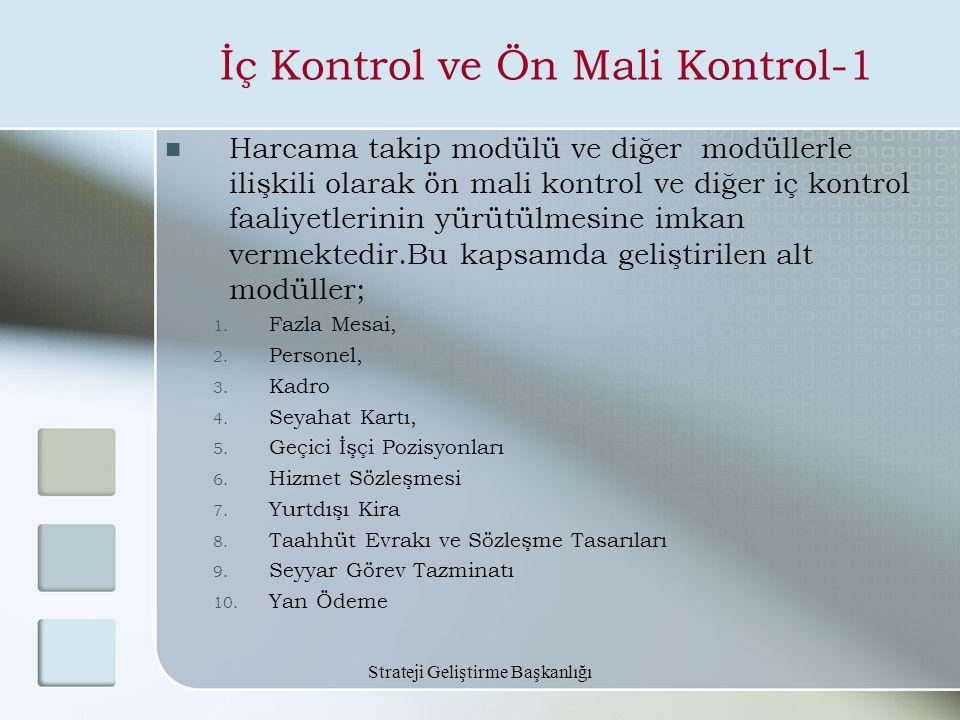 Strateji Geliştirme Başkanlığı İç Kontrol ve Ön Mali Kontrol-1 Harcama takip modülü ve diğer modüllerle ilişkili olarak ön mali kontrol ve diğer iç ko