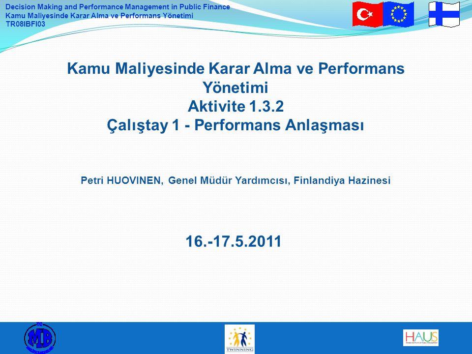 Decision Making and Performance Management in Public Finance Kamu Maliyesinde Karar Alma ve Performans Yönetimi TR08IBFI03 Grup Çalışması
