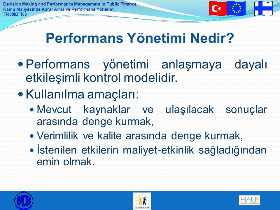 Decision Making and Performance Management in Public Finance Kamu Maliyesinde Karar Alma ve Performans Yönetimi TR08IBFI03 Performans yönetimi anlaşma