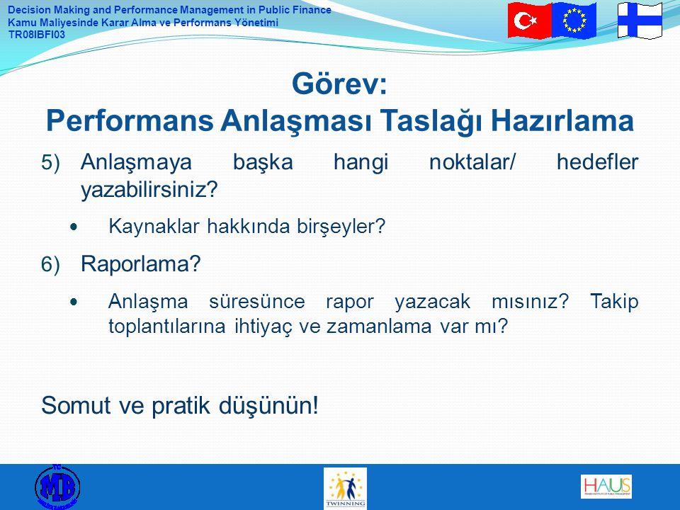 Decision Making and Performance Management in Public Finance Kamu Maliyesinde Karar Alma ve Performans Yönetimi TR08IBFI03 Görev: Performans Anlaşması