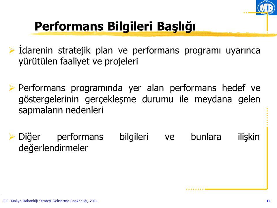 T.C. Maliye Bakanlığı Strateji Geliştirme Başkanlığı, 201111 Performans Bilgileri Başlığı  İdarenin stratejik plan ve performans programı uyarınca yü