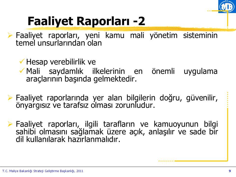 T.C. Maliye Bakanlığı Strateji Geliştirme Başkanlığı, 20119  Faaliyet raporları, yeni kamu mali yönetim sisteminin temel unsurlarından olan Hesap ver