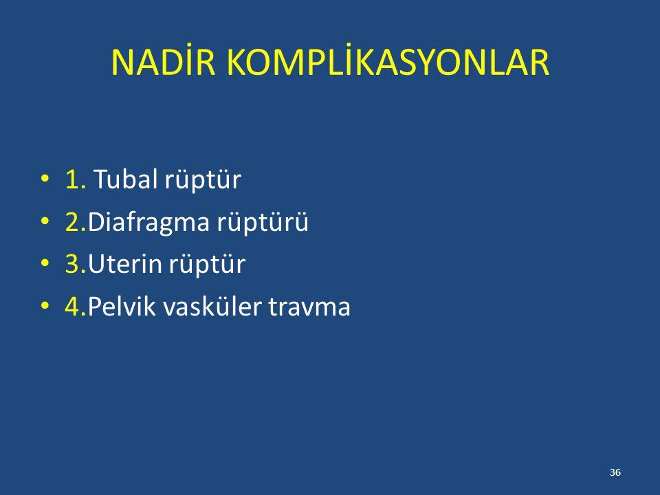 NADİR KOMPLİKASYONLAR 1.