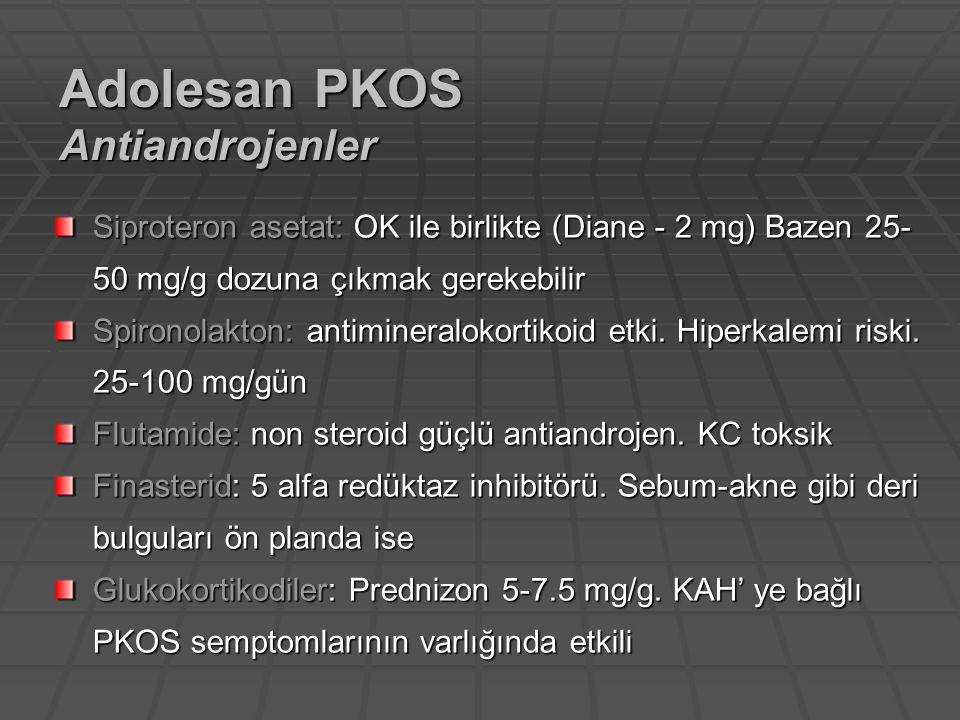 Siproteron asetat: OK ile birlikte (Diane - 2 mg) Bazen 25- 50 mg/g dozuna çıkmak gerekebilir Spironolakton: antimineralokortikoid etki. Hiperkalemi r