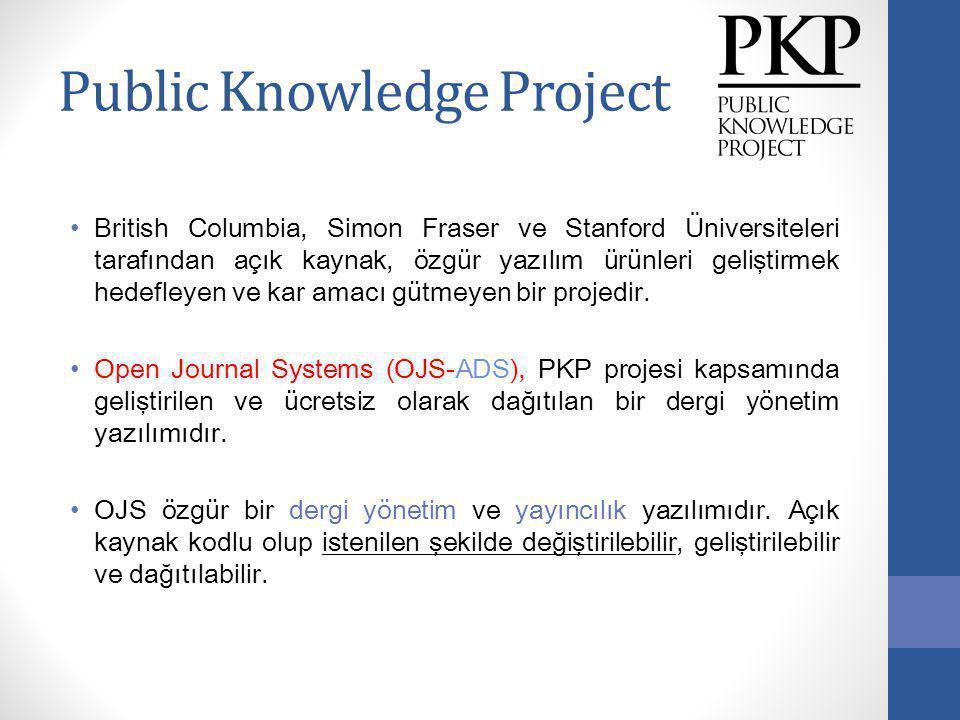 Public Knowledge Project British Columbia, Simon Fraser ve Stanford Üniversiteleri tarafından açık kaynak, özgür yazılım ürünleri geliştirmek hedefley