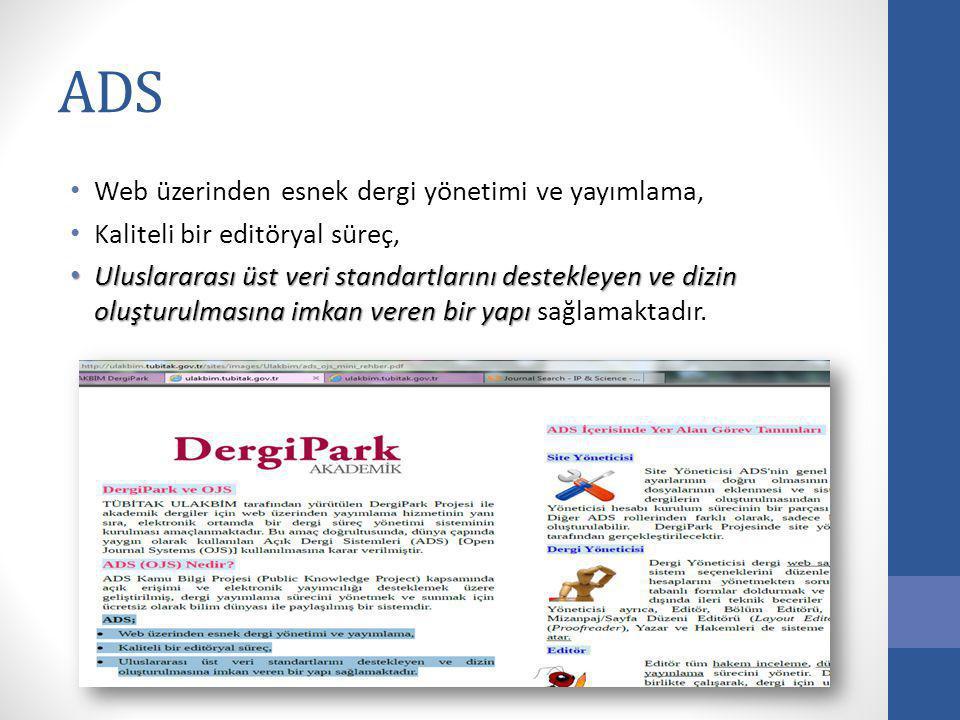 ADS Web üzerinden esnek dergi yönetimi ve yayımlama, Kaliteli bir editöryal süreç, Uluslararası üst veri standartlarını destekleyen ve dizin oluşturul