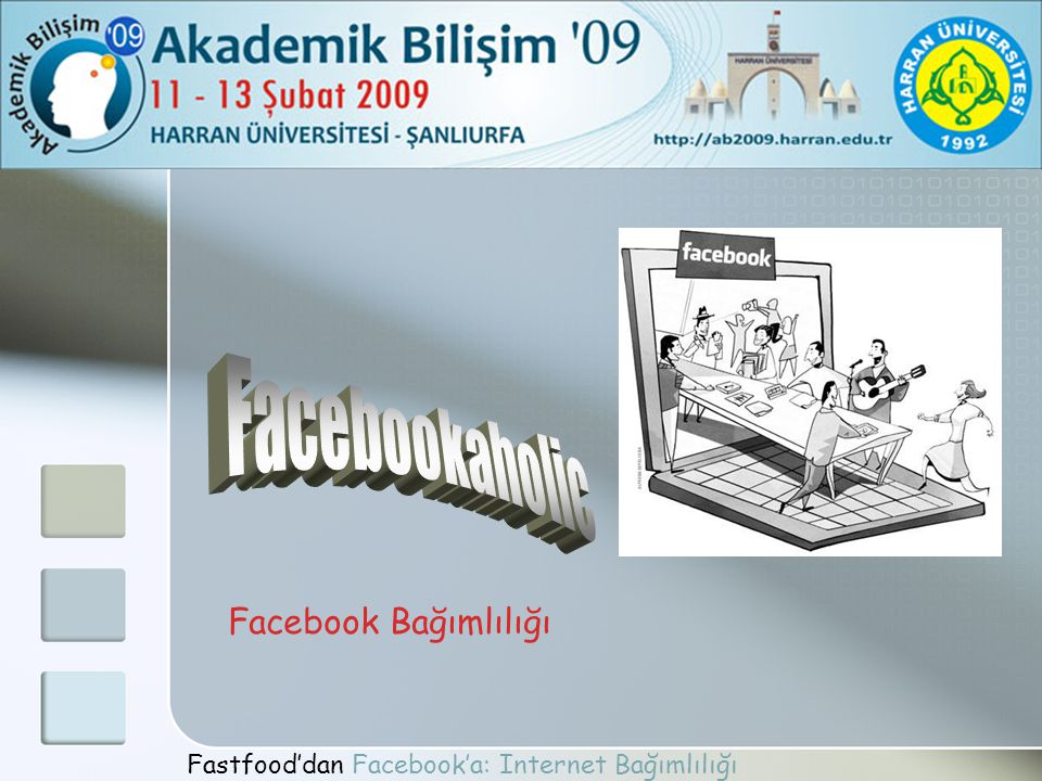 Fastfood'dan Facebook'a: Internet Bağımlılığı Facebook Bağımlılığı