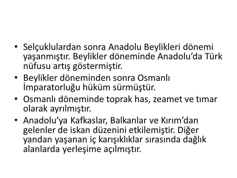 Selçuklulardan sonra Anadolu Beylikleri dönemi yaşanmıştır. Beylikler döneminde Anadolu'da Türk nüfusu artış göstermiştir. Beylikler döneminden sonra