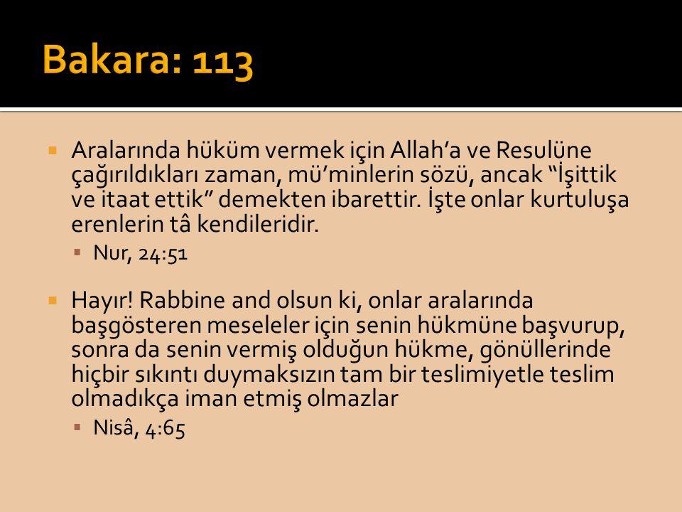 """ Aralarında hüküm vermek için Allah'a ve Resulüne çağırıldıkları zaman, mü'minlerin sözü, ancak """"İşittik ve itaat ettik"""" demekten ibarettir. İşte onl"""
