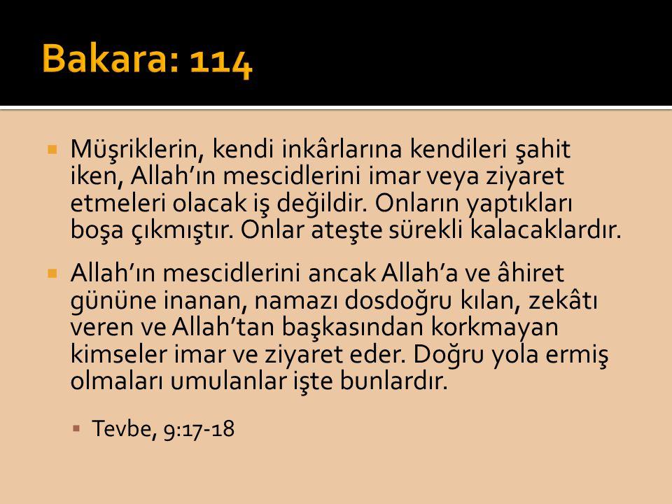  Müşriklerin, kendi inkârlarına kendileri şahit iken, Allah'ın mescidlerini imar veya ziyaret etmeleri olacak iş değildir. Onların yaptıkları boşa çı